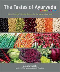 The Tastes of Ayurveda: More Healthful, Healing Recipes for the Modern Ayurvedic   #indigo #perfectsummer