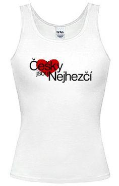 Tílko - češky jsou nejhezčí #design #shirtinatorsdesign #shirtinator