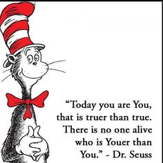 Dr Seuss Explaining Love. See More. Today You Are You! Have A Great Monday!