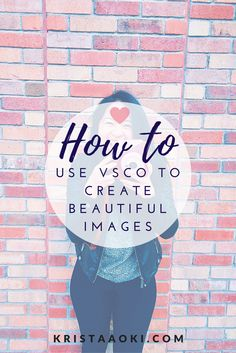 How to Use VSCO to Create Beautiful Images for Your Brand @ KristaAoki.com, a lifestyle & travel blog | instagram, vsco, photo, filters, brand, branding