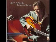 "Jeff Golub ""Dangerous Curves"" - Dangerous Curves - YouTube"