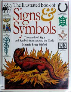 The Illustrated Book of Signs and Symbols, by Miranda Bruce-Mitford  Thousands of signs and symbols from around the world. An ebook from DK Publishing. From the archives of The Boston Public Library.