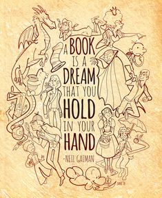 """A book is a dream that you hold in your hand."" - Neil Gaiman."