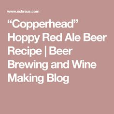 """Copperhead"" Hoppy Red Ale Beer Recipe 
