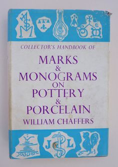 Marks and Monograms on Pottery and Porcelain By William Chaffers - Antique Collector's Guide by FireHorseVintageHQ on Etsy
