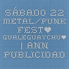 SÁBADO 22 METAL/PUNK FEST* GUALEGUAYCHU* | Ann Publicidad