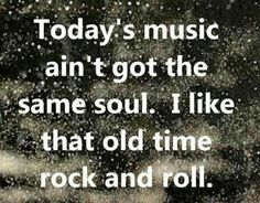 Bob Segar - Old Time Rock and Roll - song lyrics, song quotes, songs, music lyrics, music quotes Rock Music Quotes, Rock Quotes, Song Lyric Quotes, New Quotes, Music Lyrics, Funny Quotes, Band Quotes, Music Music, Song Lyrics Rock
