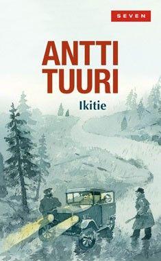 Antti Tuuri: Ikitie. Otava 2011.