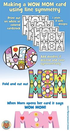 The steps of making a WOW MOM Mother's Day card with line symmetry. It's a fun way to combine math + art! Also includes a writing prompt: Why My Mom is WOW! Mother's Day Activities, Holiday Activities, Mom Cards, Mothers Day Cards, Wow Mom, Mother's Day Projects, Math Art, Mothers Day Crafts For Kids, Dad Day