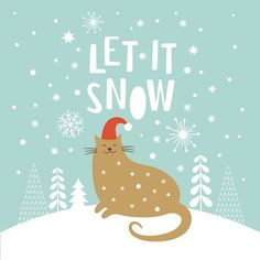 Printable Christmas Cards - Cute Cat Let It Snow Christmas Cats, Christmas Greetings, Free Printable Christmas Cards, Snow Quotes, Santa Claus Hat, Cute Cartoon Animals, Christmas Illustration, Homemade Gifts, Free Printables