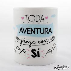 www.mugnificas.es Tazas para regalar. Diseños originales. Frases con diseño. Taza Toda Aventura