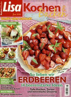 So lieben wir Erdbeeren. Gefunden in: Lisa Kochen & Backen, Nr. 6/2016