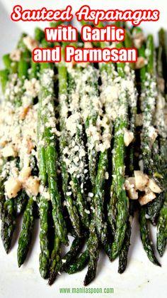 Sautéed Asparagus with Parmesan - Manila Spoon Side Dish Recipes, Vegetable Recipes, Beef Recipes, Real Food Recipes, Dishes Recipes, Vegetarian Side Dishes, Vegetable Side Dishes, Vegetarian Recipes, Saute Asparagus