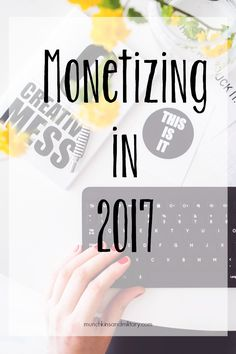 Monetizing My Blog in 2017 - How 'm using my blog to generate an income