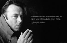 Christopher Hitchens quote on independent mind. by vicky