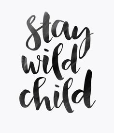 Printable quotes Kids room print Printable wall art Kids room wall art Stay wild child Inspirational quote home decor Print wall art Life Quotes Family, Life Quotes To Live By, Home Quotes And Sayings, Quote Family, Cute Quotes For Kids, Inspirational Quotes For Kids, Quotes Kids, Wild Child Quotes, Quotes Quotes