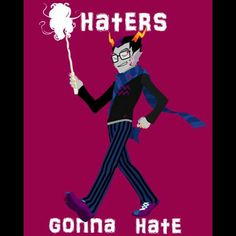 Haters gonna hate  wwhat evver!