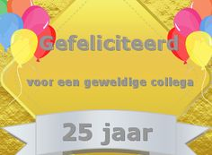 leuke 25 jaar in dienst felicitatie plaatjes met tekst: voor een geweldig collega LeukePlaatjesz.nl