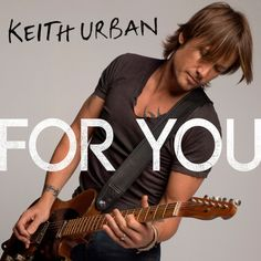 Keith Urban - For You - YouTube