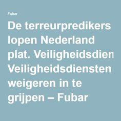 De terreurpredikers lopen Nederland plat. Veiligheidsdiensten weigeren in te grijpen – Fubar