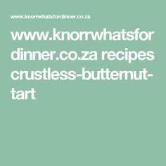 www.knorrwhatsfordinner.co.za recipes crustless-butternut-tart