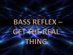Bass Reflex - Get The Real Thing