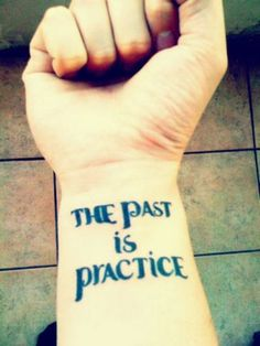 The past is practice #tattoos