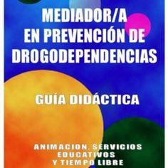 #cursos #mediacion #mediador #prevencion #drogodependencias #guía #didactica http://cursoseducadores.blogspot.com