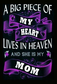 A big part of my heart lives in heaven
