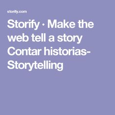 Storify · Make the web tell a story Contar historias- Storytelling Beautiful Stories, Storytelling, Cool Photos, Social Media, How To Make, To Tell, Social Networks