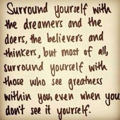 Surround Yourself | www.inspirationformoms.com #inspirtionalquote