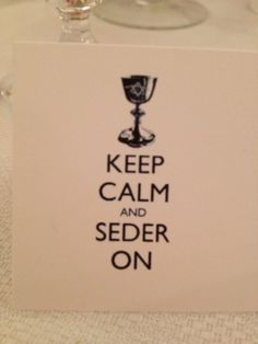 Keep calm and seder on for Passover!