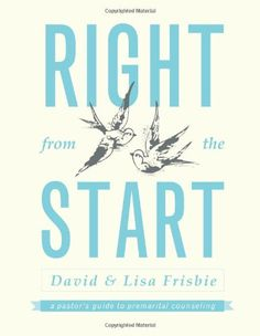 Right from the Start: A Pastor's Guide to Premarital Counseling by Lisa Frisbie http://www.amazon.com/dp/0834126036/ref=cm_sw_r_pi_dp_TWPawb0QJ247D
