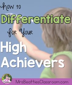 We all have students who struggle and require differentiated activities in order to access grade-level concepts, but how many of you put the same attention into differentiating for your stronger students? Here are some suggestions for how you can differentiate activities for your high achievers.