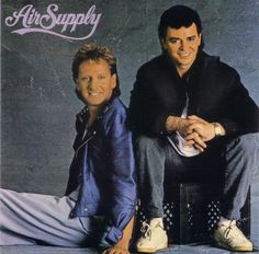 Air Supply - back in the 80's.  I totally forgot about them till I had heard one of their songs on the radio the other day.