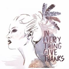 In Every Thing, Give Thanks #art #illustration #drawing #sketch #ink #Instaart #thanksgiving #givethanks #quote #feather