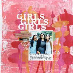 Girls+Girls+Girls - Scrapbook.com