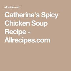 Catherine's Spicy Chicken Soup Recipe - Allrecipes.com