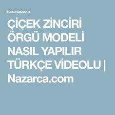 ÇİÇEK ZİNCİRİ ÖRGÜ MODELİ NASIL YAPILIR TÜRKÇE VİDEOLU   Nazarca.com