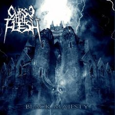 Curse The Flesh - Black Majesty (2015) | Blackened Melodic Death Metal