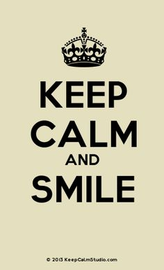 To whomever is reading this. Keep calm and smile my friend because you are truly amazing, incredible, unique, and beautiful just the way you are. You are a masterpiece of beauty and perfection, never forget my beautiful friend and never let anyone tell you otherwise. Never!!!