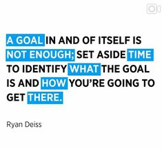 A Goal in and of itself is not enough ; Set aside time to identify what the goals is and how you're going to get there . Facebook Marketing, Content Marketing, Online Marketing, Social Media Marketing, Ryan Deiss, Marketing Quotes, Competitor Analysis, Digital Marketing Services, Business Branding
