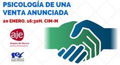 PSICOLOGÍA DE UNA VENTA ANUNCIADA. 20 ENERO - MURCIA EMPRESA : AJE Región de Murcia