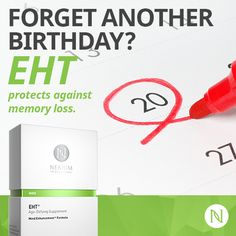 Never forget another important date with Nerium's EHT.