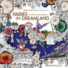 Zendoodle Coloring Presents Fairies in Dreamland: An Artist's Coloring Book by Denyse Klette http://www.amazon.com/dp/1250108837/ref=cm_sw_r_pi_dp_3Th6wb14AX1SP