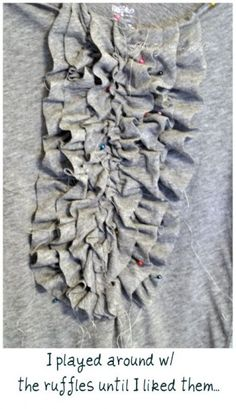Tutorial:I cut one of the tees into 6 long strips then sewed a basting stitch close to one side and pulled into a ruffle…no need to hem…knit is a beautiful thing.    http://www.allthingsheartandhome.com/2012/08/20/ruffled-tee/