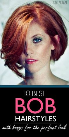 10 fabulous and sexy bob hairstyles with bangs for the perfect look: