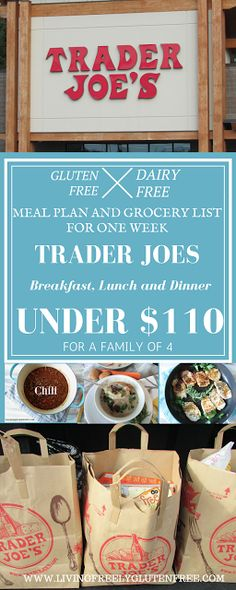 Trader Joes meal plan and grocery to feed a family of 4 gluten free, dairy free 3 meals a day for under $110. www.livingfreelyglutenfree.com