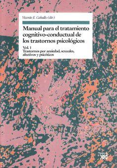 Official Full-Text Publication: Manual para el tratamiento cognitivo-conductual de los trastornos psicológicos, Vol. 1: Trastornos por ansiedad, sexuales, afectivos y psicóticos on ResearchGate, the professional network for scientists.