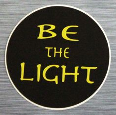 Be The Light is a circle sticker printed on outdoor vinyl. This original Be The Light sticker design is part of the ROOT CONCEPTS collection. Yoga Spirituality, Speed Bump, Bumper Stickers, Sticker Design, Lighting, Prints, Outdoor, Etsy, Bumper Stickers For Cars